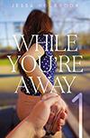 while-youre-away-1-jessa-holbrook-677x1024